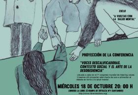 """Ciclo A vueltas con la salud mental: """"Proyección de la conferencia: Voces descalificadoras, contexto social y el arte de la desobediencia"""".La Libre. Santander"""