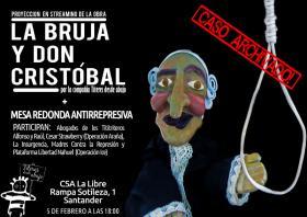 """Proyección en streaming de la obra: La bruja y Don Cristobal"""" + Mesa redonda antirrepresiva. La Libre. Santander"""