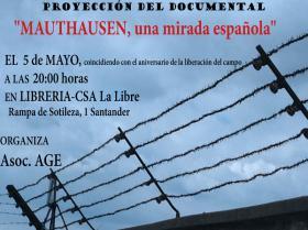 """Proyección: """"Mauthausen, una mirada española"""" coincidiendo con el 70 aniversario de la liberación del campo de concentración. La Libre. Santander"""