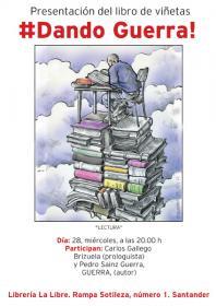 Club de lectura y presentación del libro de viñetas #Dando guerra!, con la presencia de Carlos Gallego Brizuela, prologuista del libro, y de Pedro Sáinz Guerra, autor de las viñetas. La Libre. Santander