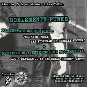 doblemente punks presentación del libro Mujeres punk las pioneras de nuestra escena proyección del documental LOU libreria la libre santander