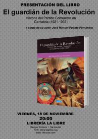 """Presentación del libro: """"El guardián de la revolución. Historia del PCE en Cantabria (1921-1937)"""" a cargo de su autor. LaLibre. Santander"""