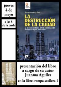 """Presentación del libro: """"La destrucción de la ciudad"""" a cargo de Juanma Agulles. La Libre. Santander"""