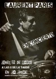 Concierto de Laurent Paris, percusionista, baterista, improvisador y artista visual. La Libre. Santander