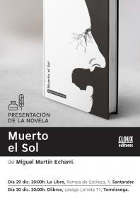 """Presentación de la novela """"Muerto el sol"""" con su autor Miguel Martín Echarri. La Libre. Santander"""