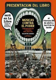 """Presentación del libre: """"Músicas contra el poder. Canción popular y política del siglo XX"""". La Libre. Santander"""