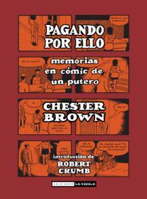 """Club de lectura: """"Pagando por ello"""" de Chester Brown. La Libre. Santander"""