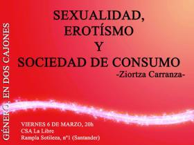 """Charla-debate: """"Sexualidad, erotismo y sociedad de consumo"""" a cargo de Ziortza Carranza. La Libre. Santander"""