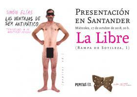"""Presentación del libro: """"Las ventajas de ser antipático. Tribulaciones de un aventurero desnudo"""" con su autor Simón Elías. La Libre. Santander"""