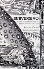 """Club de lectura: """"Subversivo. Mapa de estrategias de pensamiento crítico"""", de Begoña Cacho y Rafael Manrique. La Libre. Santander"""