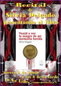 """Presentación del libro """"Venid a ver la sangre de mi memoria herida"""" con su autora Silvia Delgado. La Libre. Santander"""