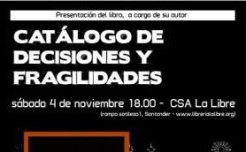 """Presentación del libro: """"Catálogo de decisiones y fragilidades"""" a cargo de su autor, Toni Álvaro. La Libre. Santander"""