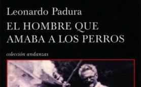 """Club de lectura: """"El hombre que amaba a los perros"""" de Leonardo Padura. La Libre. Santander"""