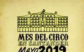mes del circo santander mayo 2019 talleres proyecciones espectaculos libreria la libre santander
