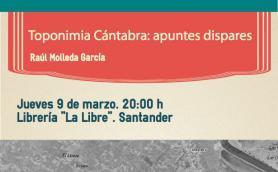 """Charla: """"Toponimia cántabra. Apuntes dispares"""" a cargo de Raúl Molleda García. La Libre. Santander"""