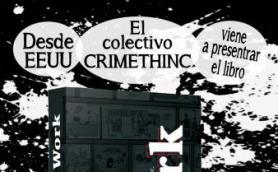 """Presentación del libro """"WORK"""" a cargo del colectivo crimenthinc desde EEUU. La Libre. Santander"""