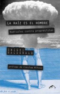La raíz es el hombre. Radicales contra progresistas. La Libre. Santander