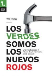 Los verdes somos los nuevos rojos. Una mirada desde el interiór de un movimiento social acosado. La Libre. Santander