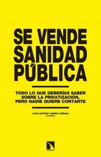Se vende sanidad pública. Todo lo que querías saber sobre la privatización pero nadie quiere contarte. La Libre. Santander